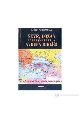 Sevr, Lozan Antlaşmaları Ve Avrupa Birliği-A. Öner Pehlivanoğlu