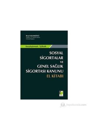 Sosyal Sigortalar Ve Genel Sağlık Sigortası Kanunu El Kitabı - Resul Aslanköylü