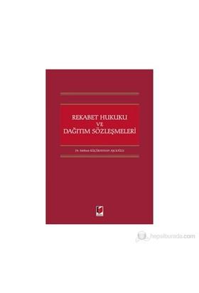 Rekabet Hukuku Ve Dağıtım Sözleşmeleri-Meltem Küçükayhan Aşçıoğlu