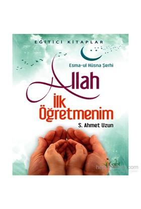 Allah İlk Öğretmenim-Seyit Ahmet Uzun