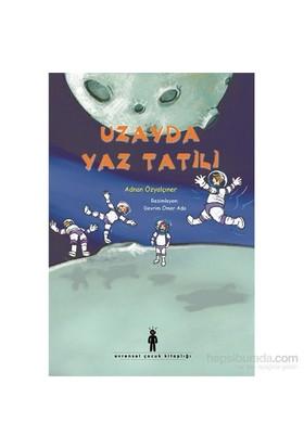 Uzayda Yaz Tatili-Adnan Özyalçıner