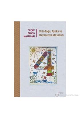 Seçme Dünya Masalları - Ortadoğu, Afrika ve Okyanusya Masalları (9 Yaş ve Üzeri)