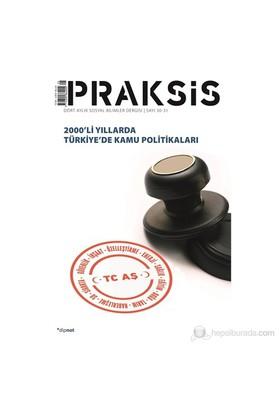 Praksis Dört Aylık Sosyal Bilimler Dergisi - (2000'Li Yıllarda Türkiye'De Kamu Politikaları)-Kolektif