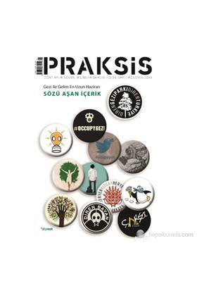 Praksis Dört Aylık Sosyal Bilimler Dergisi - Gezi Özel Sayısı-Gezi İle Gelen En Uzun Haziran-Sözü Aş-Kolektif