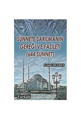 Sünnete Sarılmanın Gereği Ve Fazileti (644 Sünnet)-Fehmi Mendeş