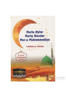 Nurlu Aylar Nurlu Geceler Nur-U Muhammediye-Hadime M. Yacan