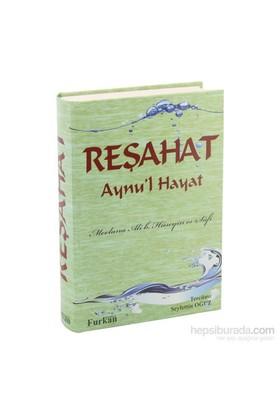 Reşahat Aynu'L Hayat-Mevlana Ali B. Hüseyin Es-Safi
