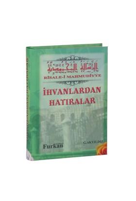 İhvanlardan Hatıralar: Risale-İ Mahmudiyye-G. Akyıldız