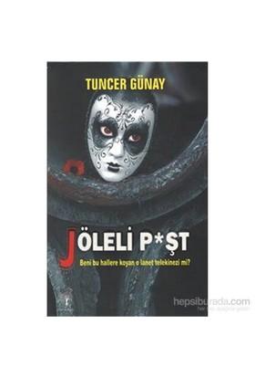 Joleli P*Şt-Tuncer Günay