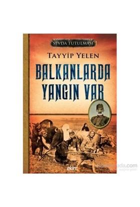 Sevda Tutulması 2 Balkanlarda Yangın Var-Tayyip Yelen