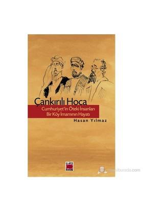 Çankırılı Hoca - Cumhuriyet'in Öteki İnsanları Bir Köy İmamının Hayatı