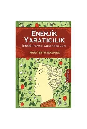Enerjik Yaratıcılık - Mary Beth Maziarz