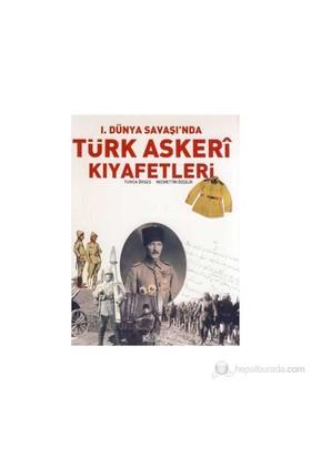 Birinci Dünya Savaşı'nda Türk Askeri Kıyafetleri