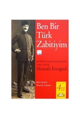 Ben Bir Türk Zabitiyim - BatıktanÇıkan Kahraman