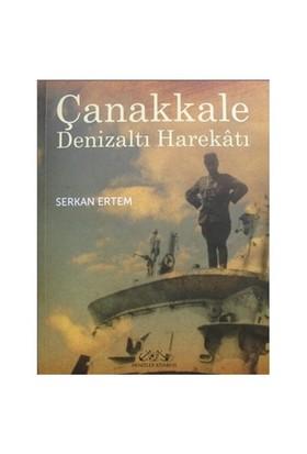 Çanakkale Denizaltı Harekatı - Serkan Ertem
