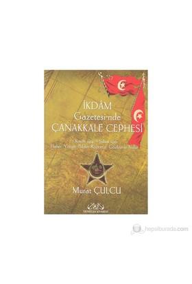 İkdam Gazetesi'Nde Çanakkale Cephesi (İki Kitap Takım) - (3 Kasım 1914 - 3 Şubat 1916 Haber, Yorum,-Murat Çulcu