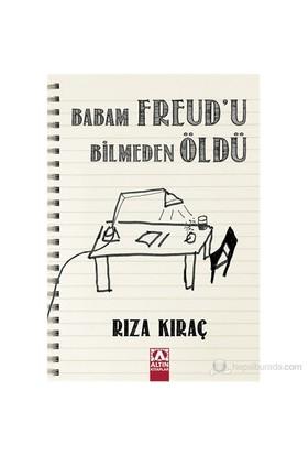 Babam Freud'U Bilmeden Öldü-Rıza Kıraç