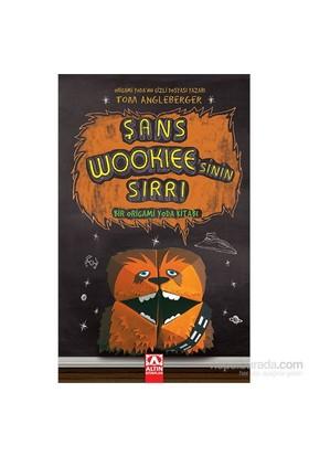 Şans Wookiee'Sinin Sırrı-Tom Angleberger