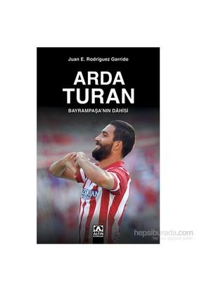 Arda Turan Bayrampaşa'nın Dâhisi - Juan E. Rodriguez Garrido