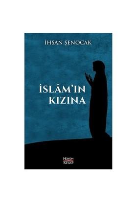 İslam'ın Kızına - İhsan Şenocak