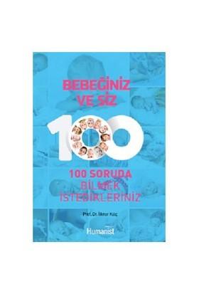 Bebeğiniz Ve Siz: 100 Soruda Bilmek İstedikleriniz