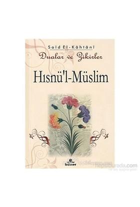 Hısnü''L-Müslim - Dualar Ve Zikirler-Said El-Kahtani