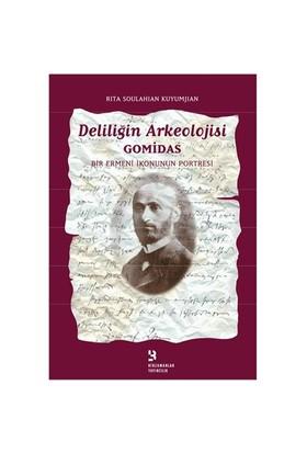 Deliliğin Arkeolojisi - Gomidas: Bir Ermeni İkonunun Portresi