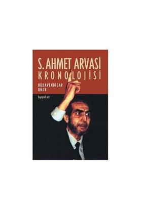 S.Ahmet Arvasi Kronolojisi-Hüdavendigar Onur