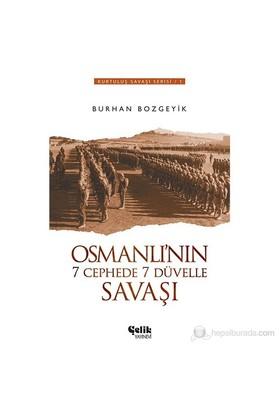 Osmanlı'Nın 7 Cephede 7 Düvelle Savaşı-Burhan Bozgeyik