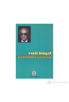 Geçmişimden Kırıntılar-Vasfi Bingöl