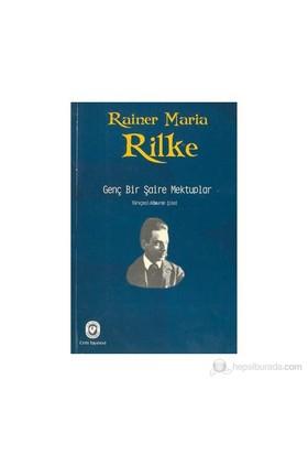 Genç Bir Şaire Mektuplar-Rainer Maria Rilke