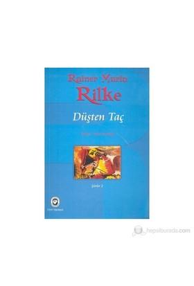 Düşten Taç-Rainer Maria Rilke