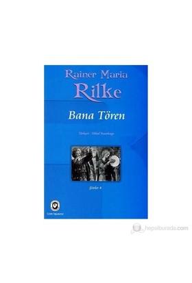 Bana Tören Şiirler 4-Rainer Maria Rilke