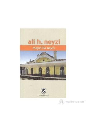 Meyzi İle Neyzi-Ali H. Neyzi