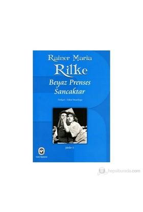 Beyaz Prenses Sancaktar-Rainer Maria Rilke