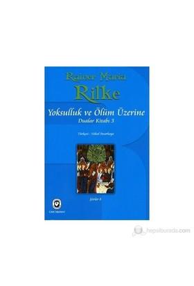Yoksulluk Ve Ölüm Üzerine-Rainer Maria Rilke