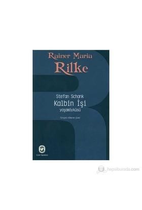 Rainer Maria Rilke / Kalbin İşi-Stefan Schank