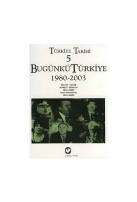 Türkiye Tarihi 5 / Bugünkü Türkiye 1980-2003