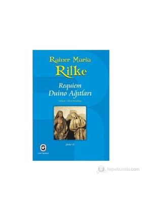 Requiem - Duino Ağıtları-Rainer Maria Rilke