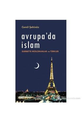 Avrupa'Da İslam (Gurbette Müslümanlar Ve Türkler)-Cemil Şahinöz