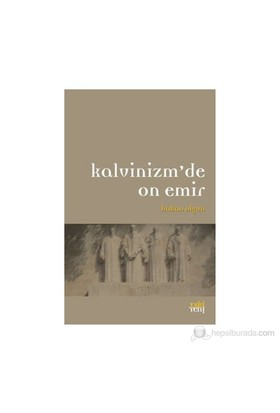 Kalvinizm'De On Emir-Hakan Olgun