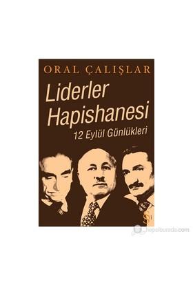 Liderler Hapishanesi 12 Eylül Günlükleri-Oral Çalışlar