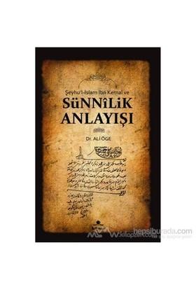 Şeyhu''L-İslam İbn Kemal Ve Sünnilik Anlayışı-Ali Öge