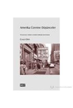 Amerika Üzerine Düşünceler (Tocqueville, Weber Ve Adorno Birleşik Devletler'De)-Claus Offe