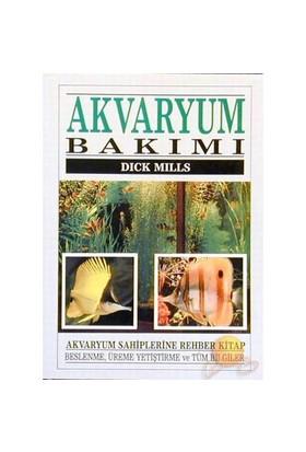Akvaryum Bakımı - Dick Mills