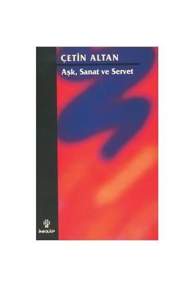 Aşk, Sanat Ve Servet - Çetin Altan