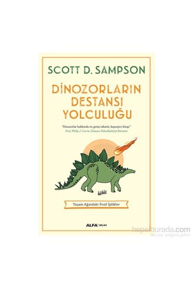 Dinozorların Destansı Yolculuğu-Scott D.Sampson