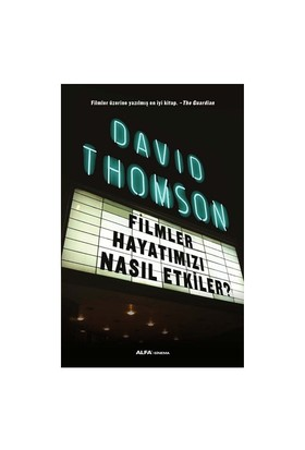 Filmler Hayatımızı Nasıl Etkiler - David Thomson