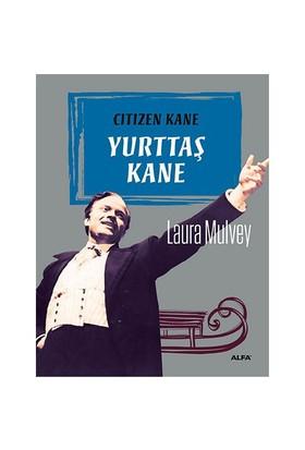 Yurttaş Kane-Laura Mulvey