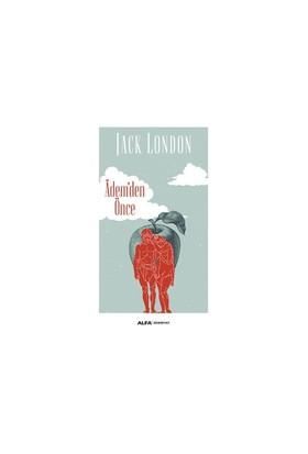 Ademden Önce - Jack London